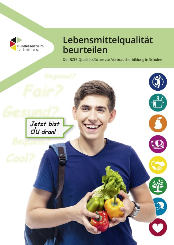 Lebensmittelqualität beurteilen - Der Qualitätsfächer zur Verbraucherbildung in Schulen